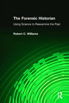 The Forensic Historian by Robert C Williams