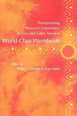World Class Worldwide by Philip G. Altbach