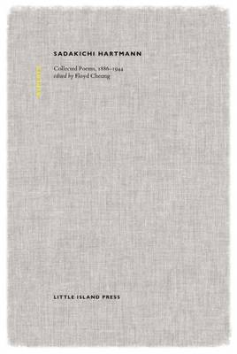 Sadakichi Hartmann: Collected Poems, 1886-1944 by Sadakichi Hartmann