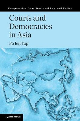 Courts and Democracies in Asia by Po Jen Yap