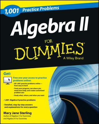 1,001 Algebra II Practice Problems for Dummies by Mary Jane Sterling