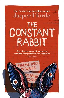 The Constant Rabbit: The new standalone novel from the Number One bestselling author by Jasper Fforde
