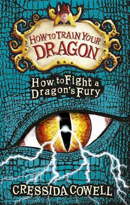 How to Train Your Dragon: How to Fight a Dragon's Fury by Cressida Cowell