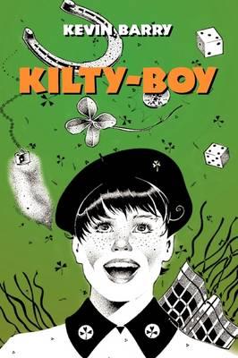 Kilty-Boy by Kevin Barry
