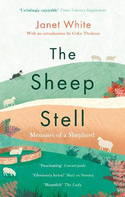 The Sheep Stell: Memoirs of a Shepherd by Janet White