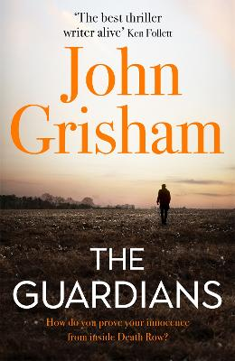 The Guardians: The Sunday Times Bestseller by John Grisham