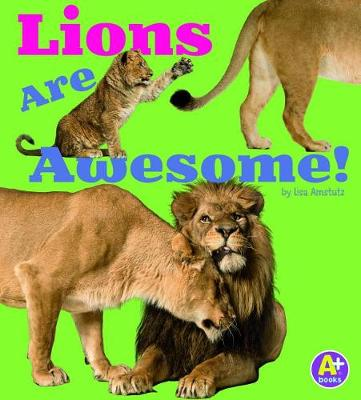 Lions Are Awesome! book