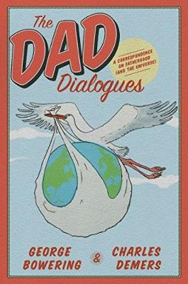The Dad Dialogues by George Bowering