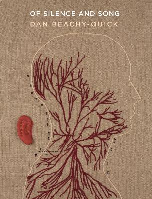Of Silence and Song by Dan Beachy-Quick