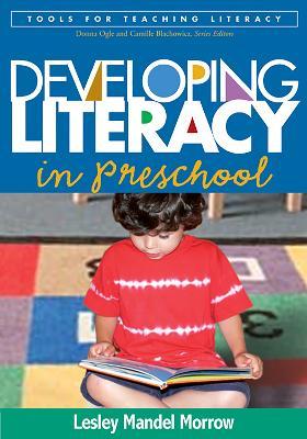 Developing Literacy in Preschool by Lesley Mandel Morrow