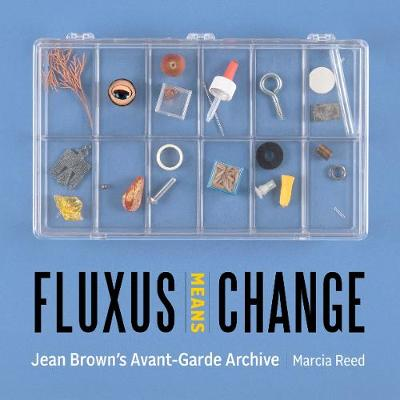 Fluxus Means Change - Jean Brown's Avant-Garde Archive book