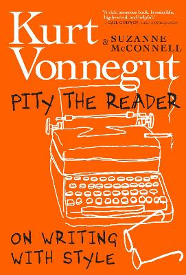 Pity The Reader: On Writing with Style by Suzanne McConnell