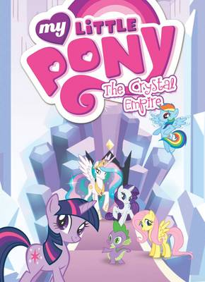 My Little Pony The Crystal Empire by Meghan McCarthy