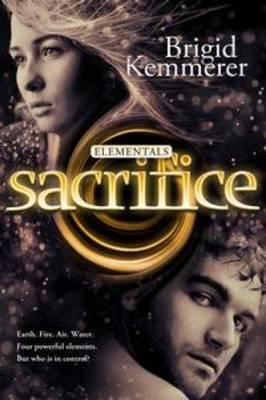 Sacrifice: Elementals 5 by Brigid Kemmerer