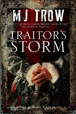 Traitor's Storm: a Tudor Mystery Featuring Christopher Marlowe book