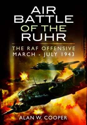 Air Battle of the Ruhr by Alan W. Cooper