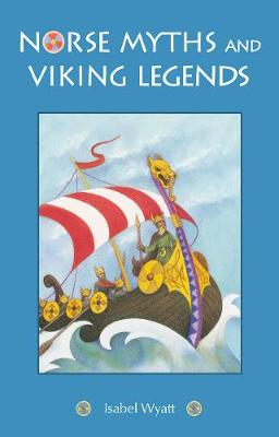 Norse Myths and Viking Legends by Isabel Wyatt