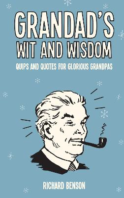 Grandad's Wit and Wisdom by Richard Benson