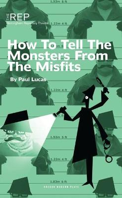 How to Tell the Monsters from the Misfits by Paul Lucas