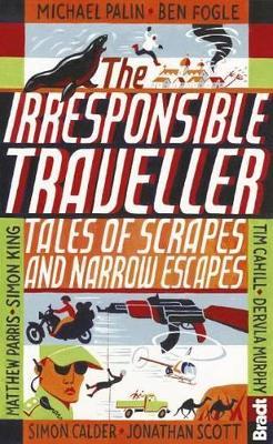 The Irresponsible Traveller by Ben Fogle