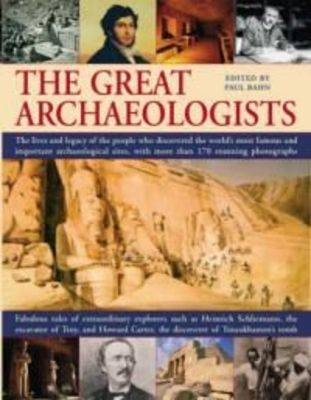 Great Archaeologists by Paul G. Bahn