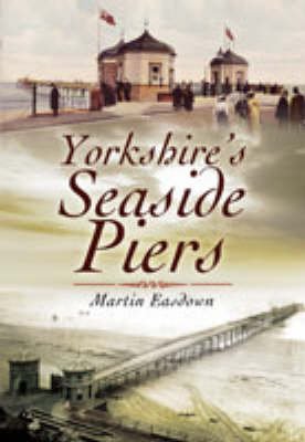 Yorkshire's Seaside Piers book
