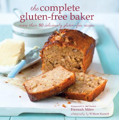 Complete Gluten-free Baker by Hannah Miles