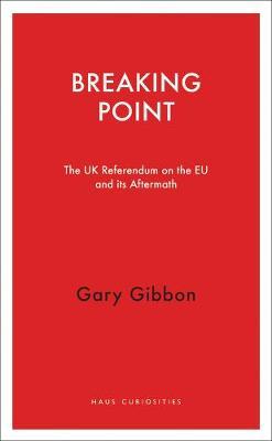 Breaking Point by Gary Gibbon