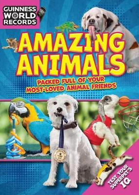 Guinness World Records: Amazing Animals by Guinness World Records