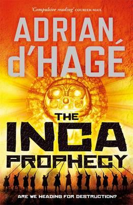 Inca Prophecy by Adrian d'Hage