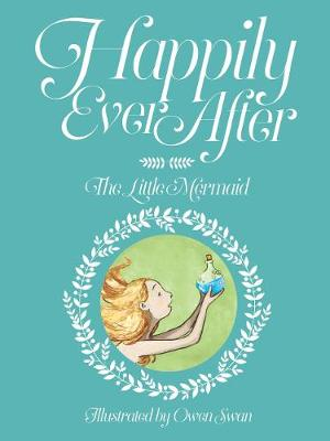 Happily Ever After: The Little Mermaid by Owen Swan