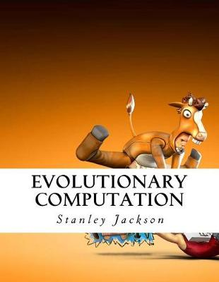 Evolutionary Computation by Stanley Jackson
