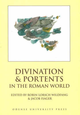 Divination and Portents in the Roman World by Robin Lorsch Wildfang