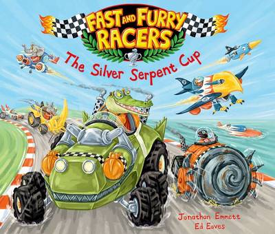 Fast and Furry Racers: The Silver Serpent Cup by Ed Eaves