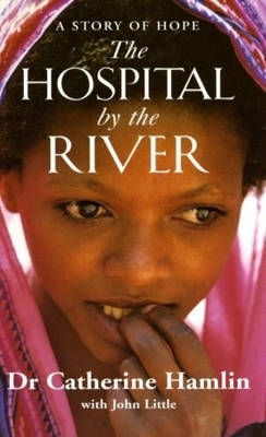 Hospital By the River by Catherine Hamlin