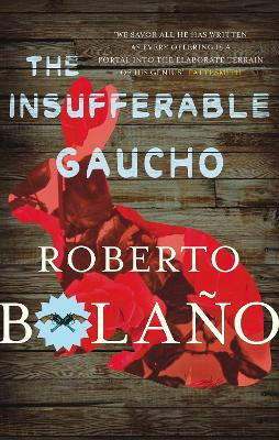Insufferable Gaucho by Roberto Bolano