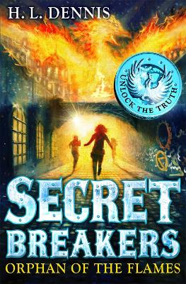 Secret Breakers: Orphan of the Flames by H. L. Dennis