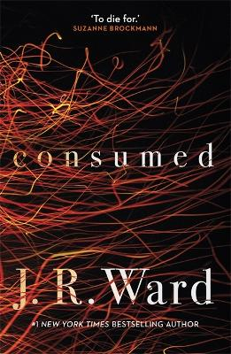 Consumed by J. R. Ward