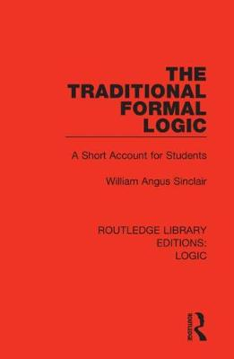 The Traditional Formal Logic: A Short Account for Students book