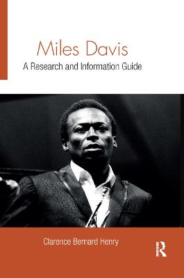 Miles Davis: A Research and Information Guide by Clarence Bernard Henry