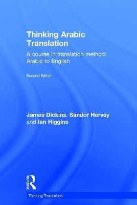 Thinking Arabic Translation by James Dickins