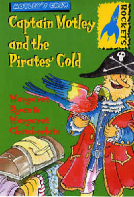 Captain Motley and the Pirate's Gold by Margaret Ryan