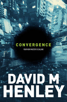 Convergence by David M. Henley
