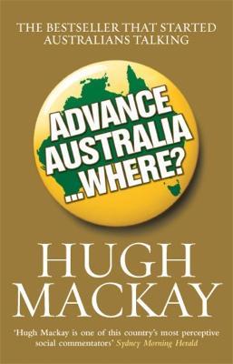 Advance Australia...Where? by Hugh Mackay