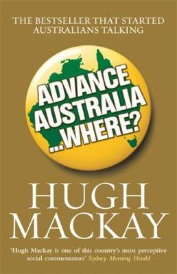 Advance Australia...Where? by Hugh Mackay