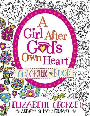 Girl After God's Own Heart Coloring Book, A by Elizabeth George