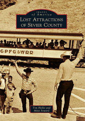 Lost Attractions of Sevier County by MR Tim Hollis
