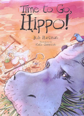 Time to Go, Hippo by Bob Hartman
