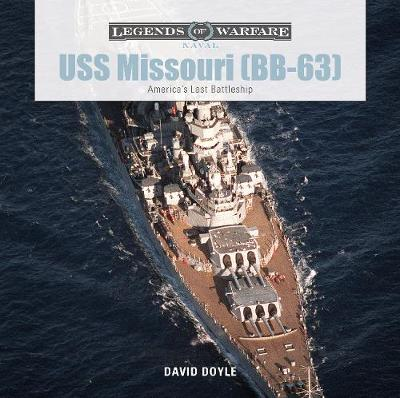 USS Missouri (BB-63): America's Last Battleship by David Doyle