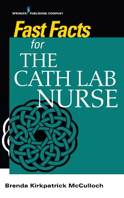 Fast Facts for the Cath Lab Nurse book